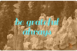 Be Grateful Always
