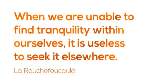 la_rouchefoucauld_tranquility_quote